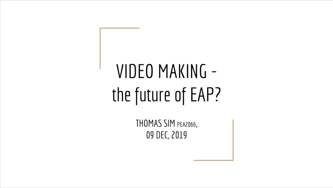 Video Making for the future in EAP